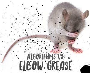 Algorithms vs. Elbow Grease