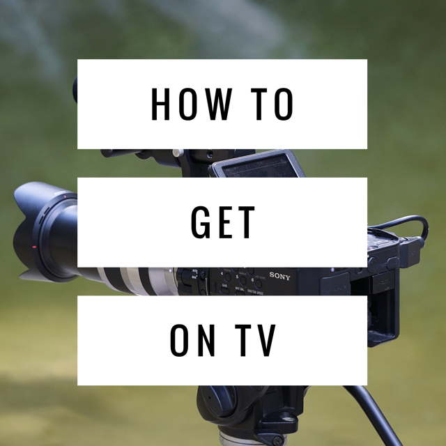 how to get on tv. or not.