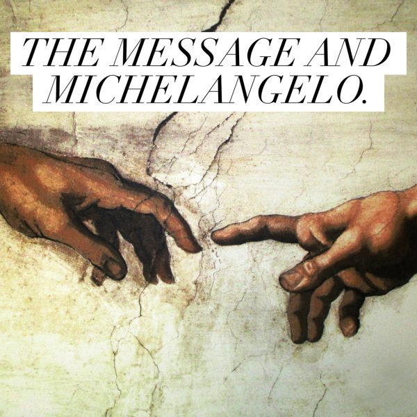 The Message and Michelangelo