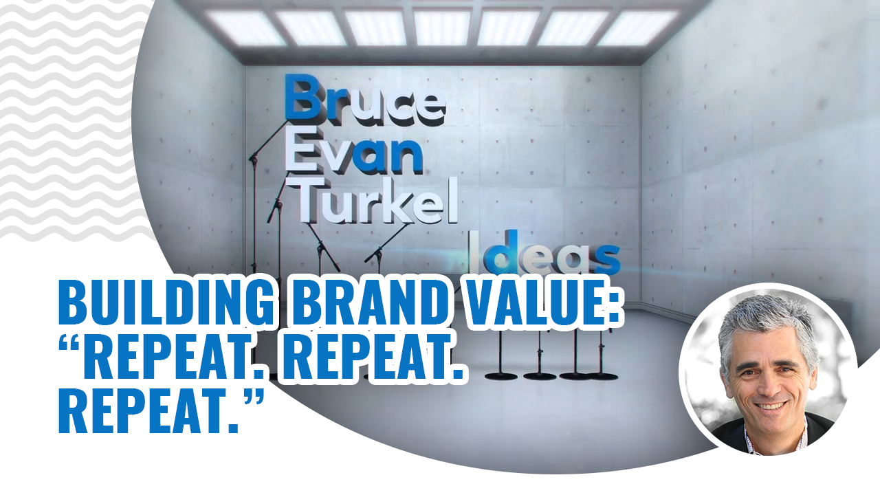 Monday Marketing Minutes - Building Brand Value: Repeat. Repeat. Repeat.