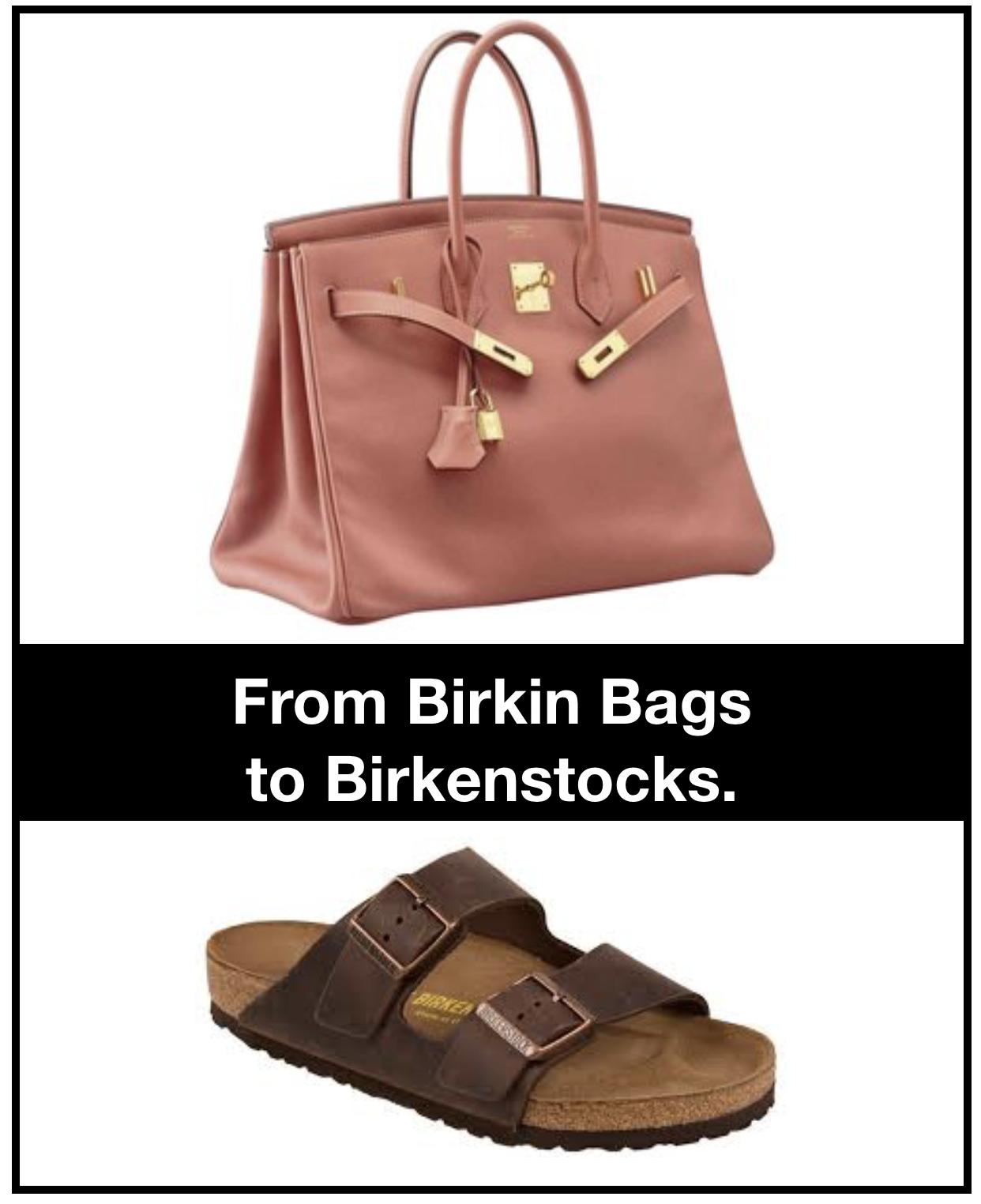 Birken Bags to Birkenstocks