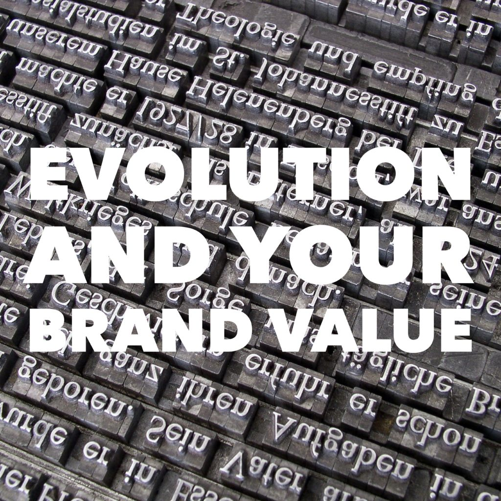 Evolution and your Brand Value