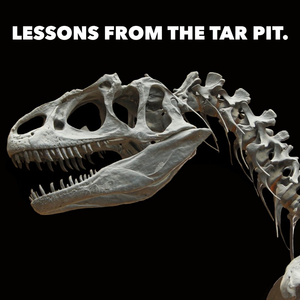 Lessons from the Tar Pit