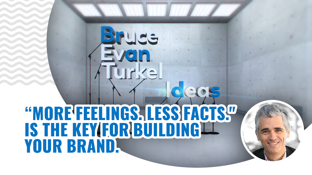 "Monday Marketing Minutes – ""More Feelings. Less Facts."" Is the Key for Building Your Brand"