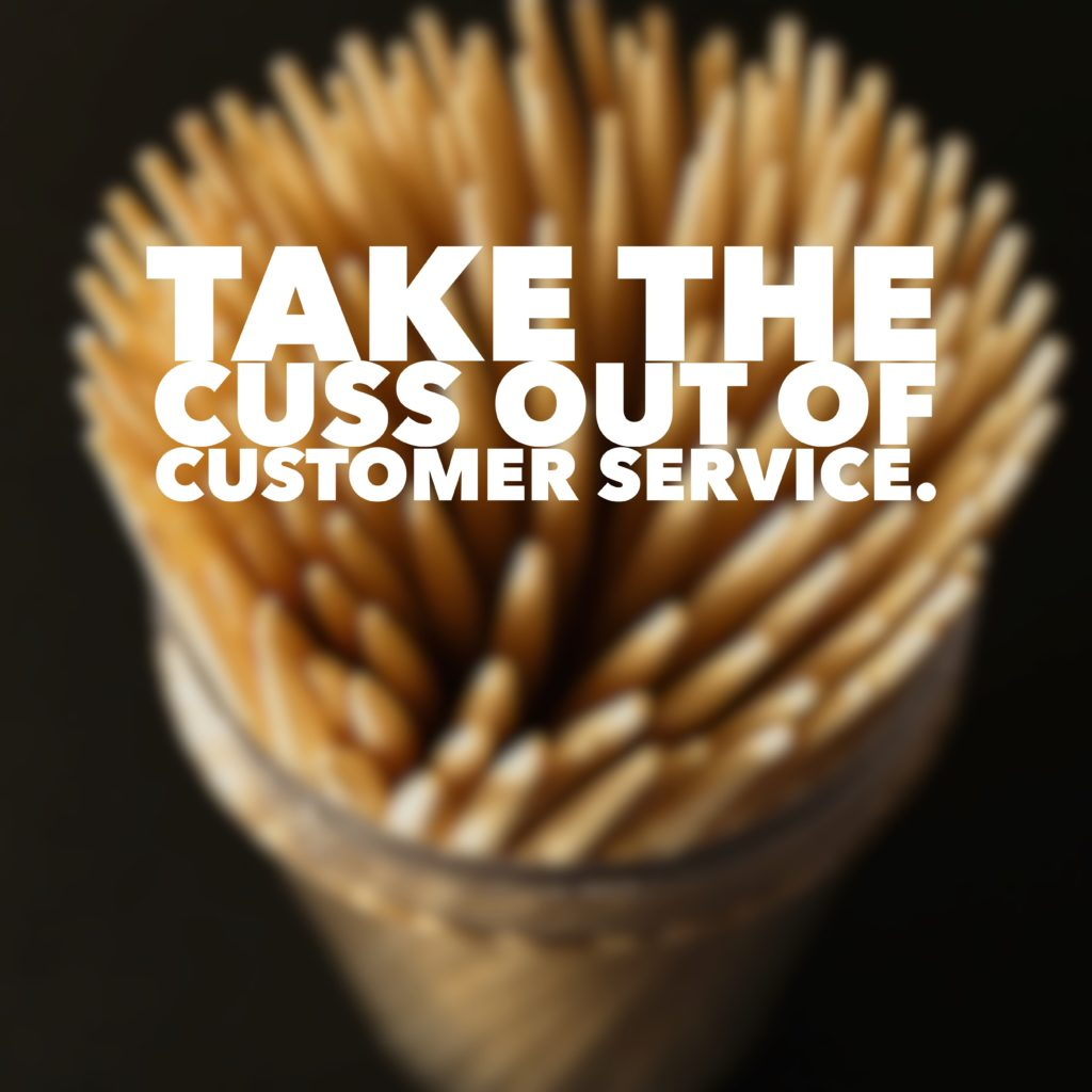 Remove the Cuss from Customer Service.