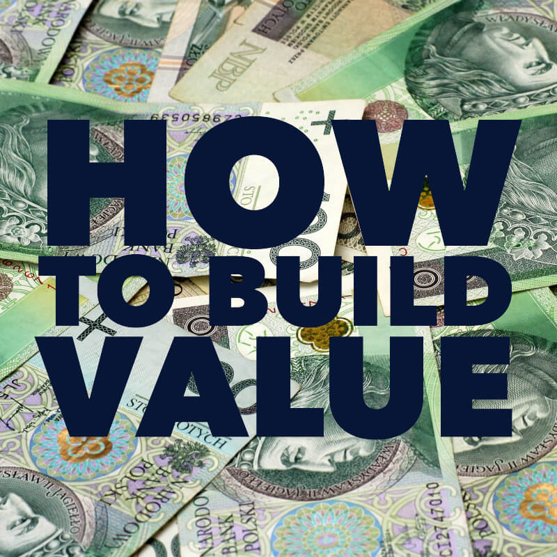 How To Build Value
