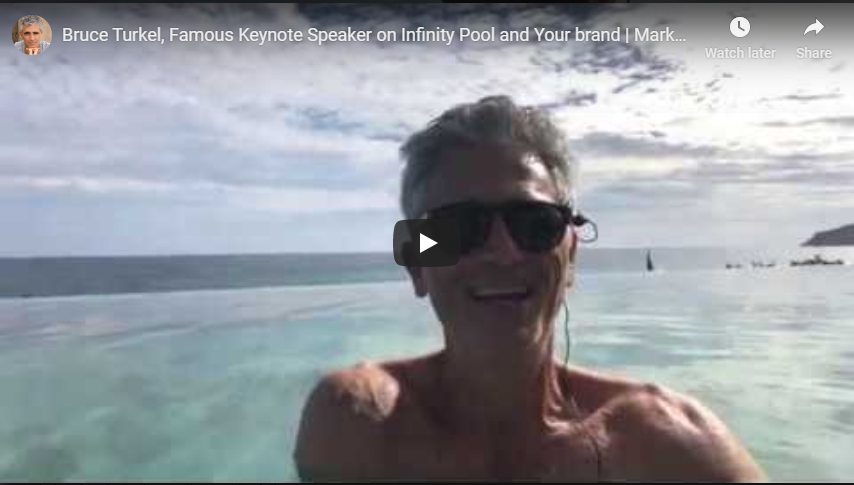 Marketing Minute - Bruce Turkel, Famous Keynote Speaker on Infinity Pool and Your brand