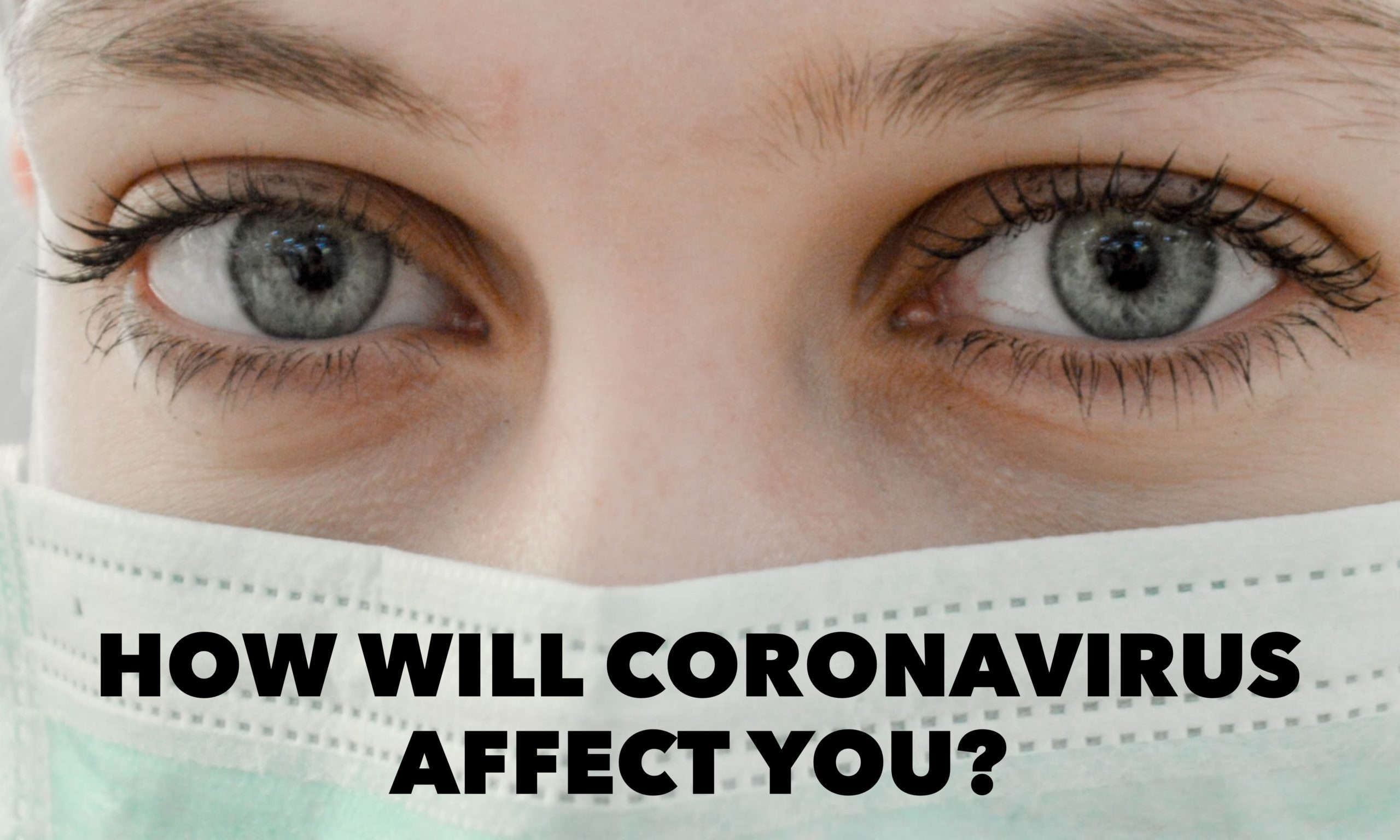 How Will Coronavirus Affect You?
