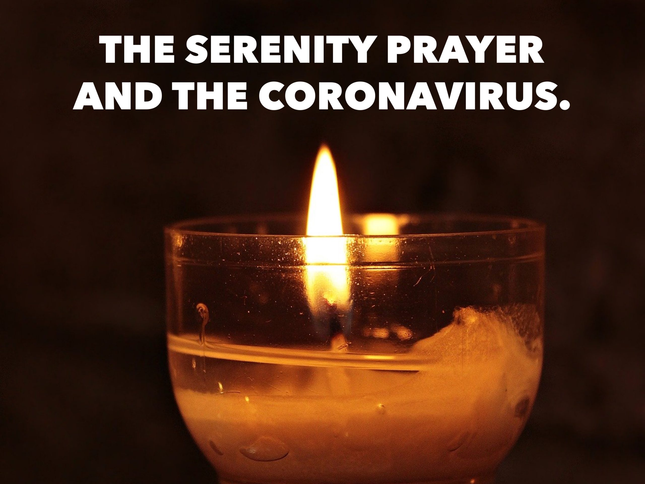 The Serenity Prayer and The Coronavirus.