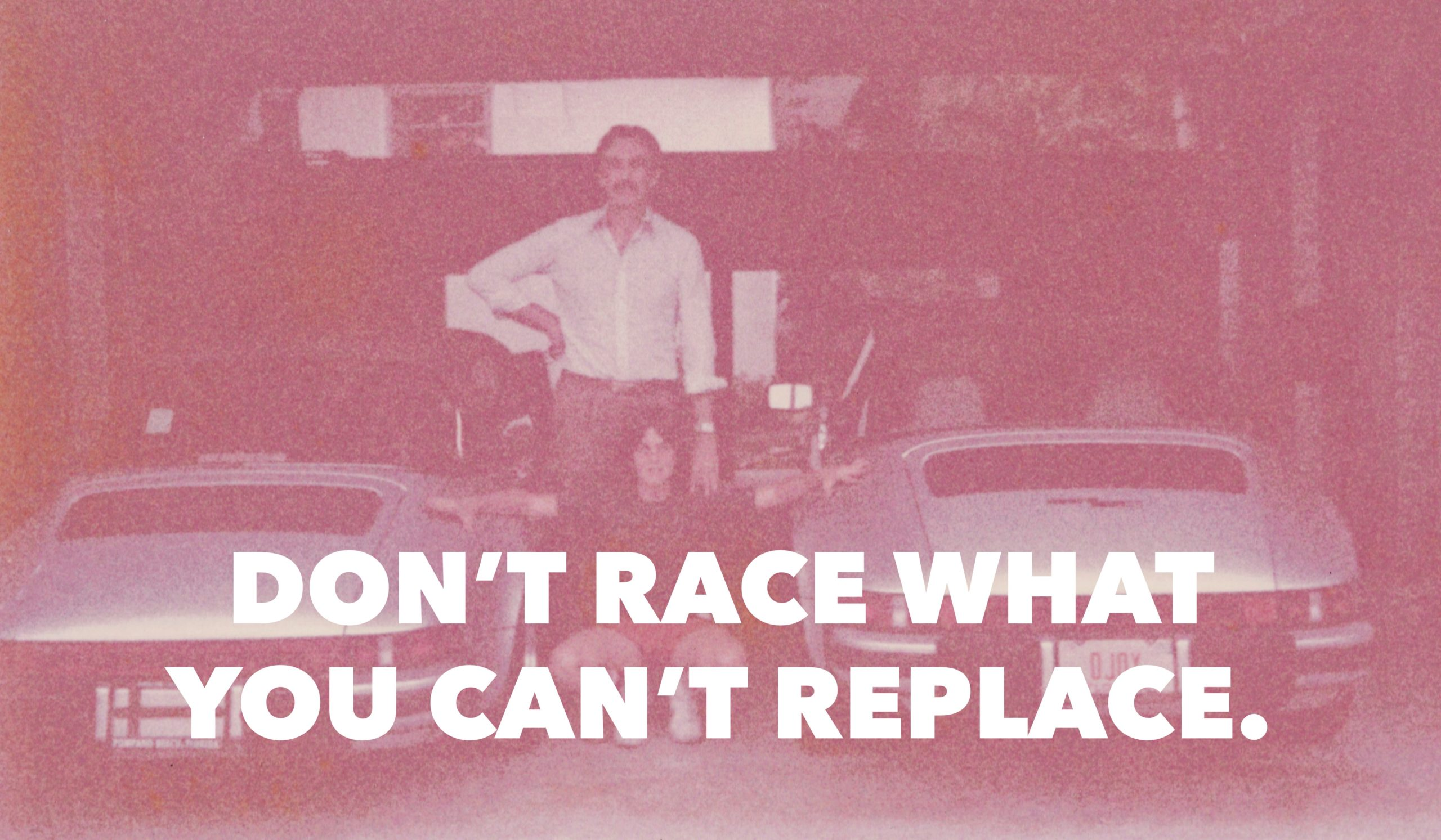Don't Race What You Can't Replace.