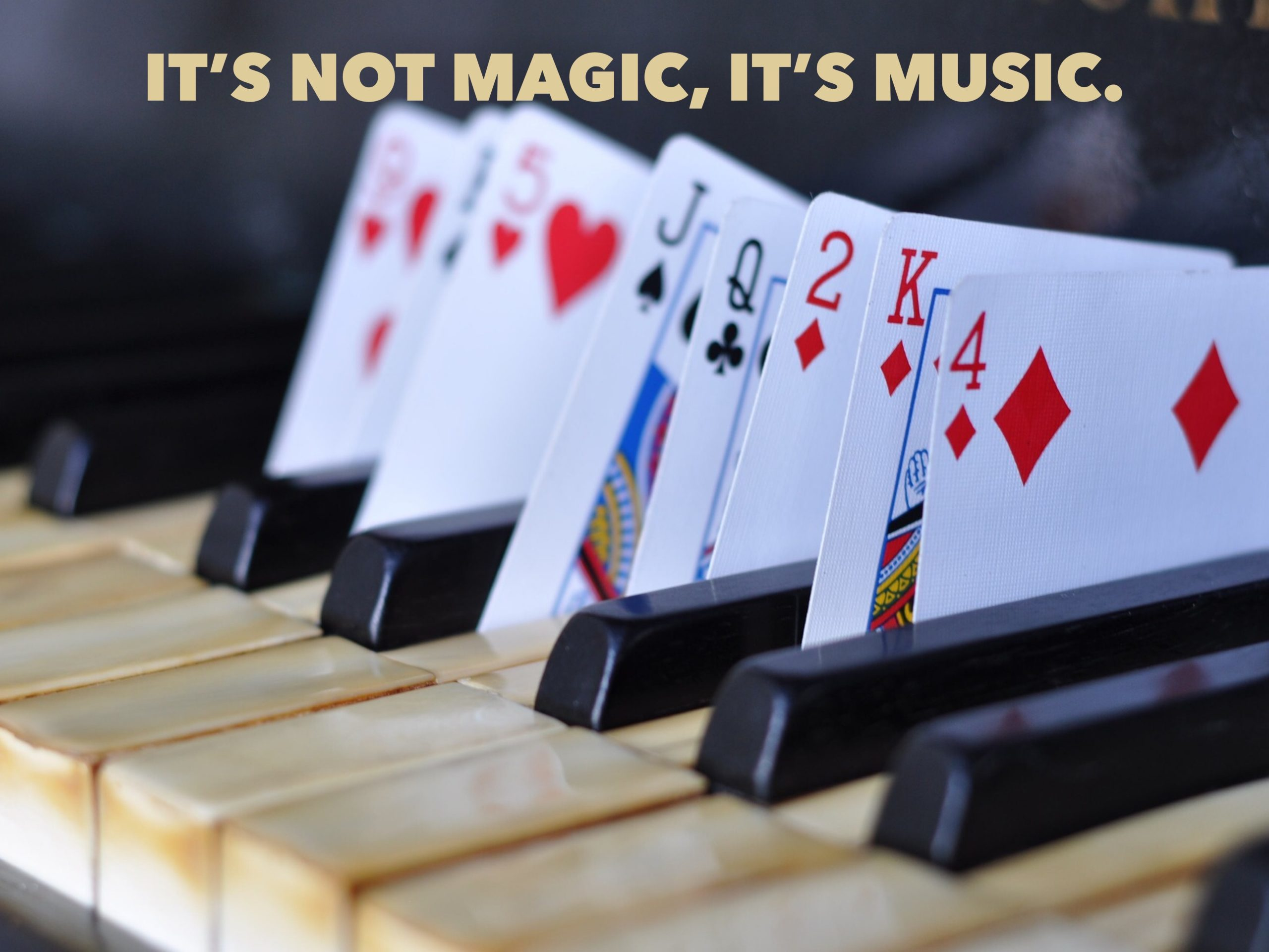 It's Not Magic, It's Music.