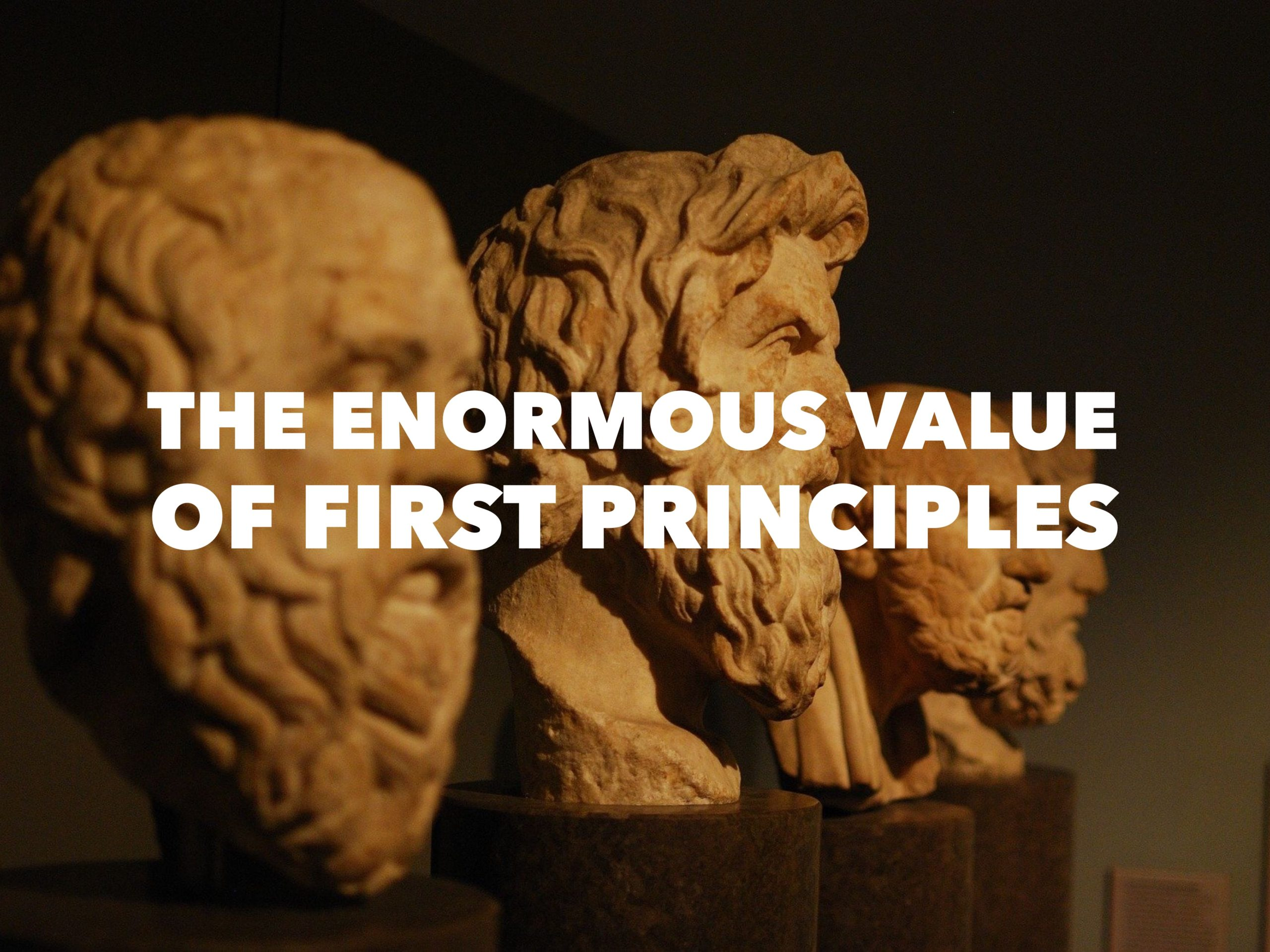 The Enormous Value of First Principles