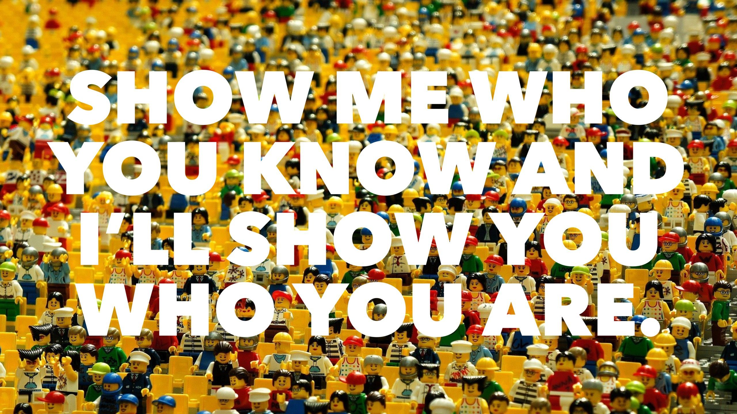 Show Me Who You Know…