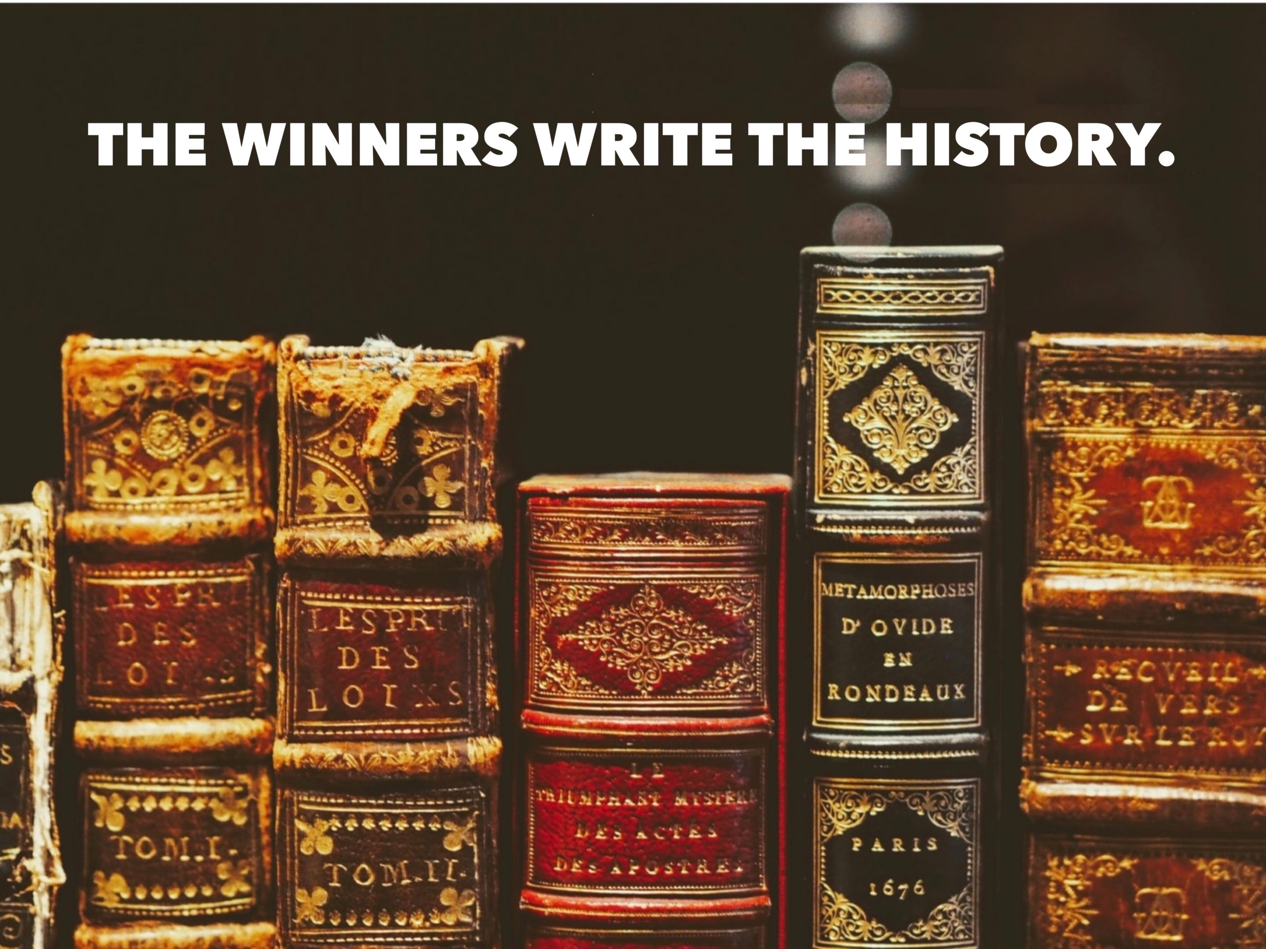 The Winners Write The History