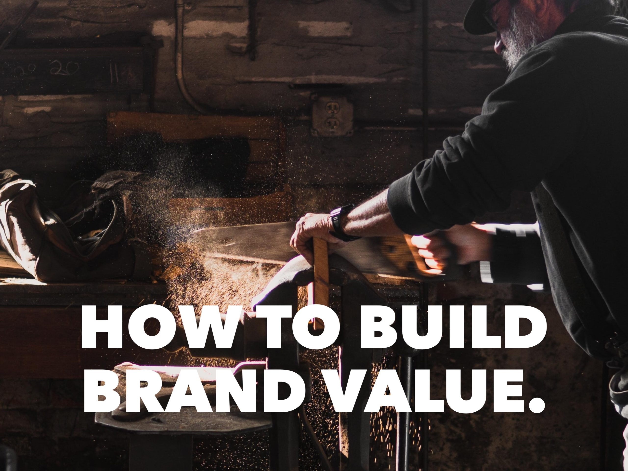 How to Build Brand Value