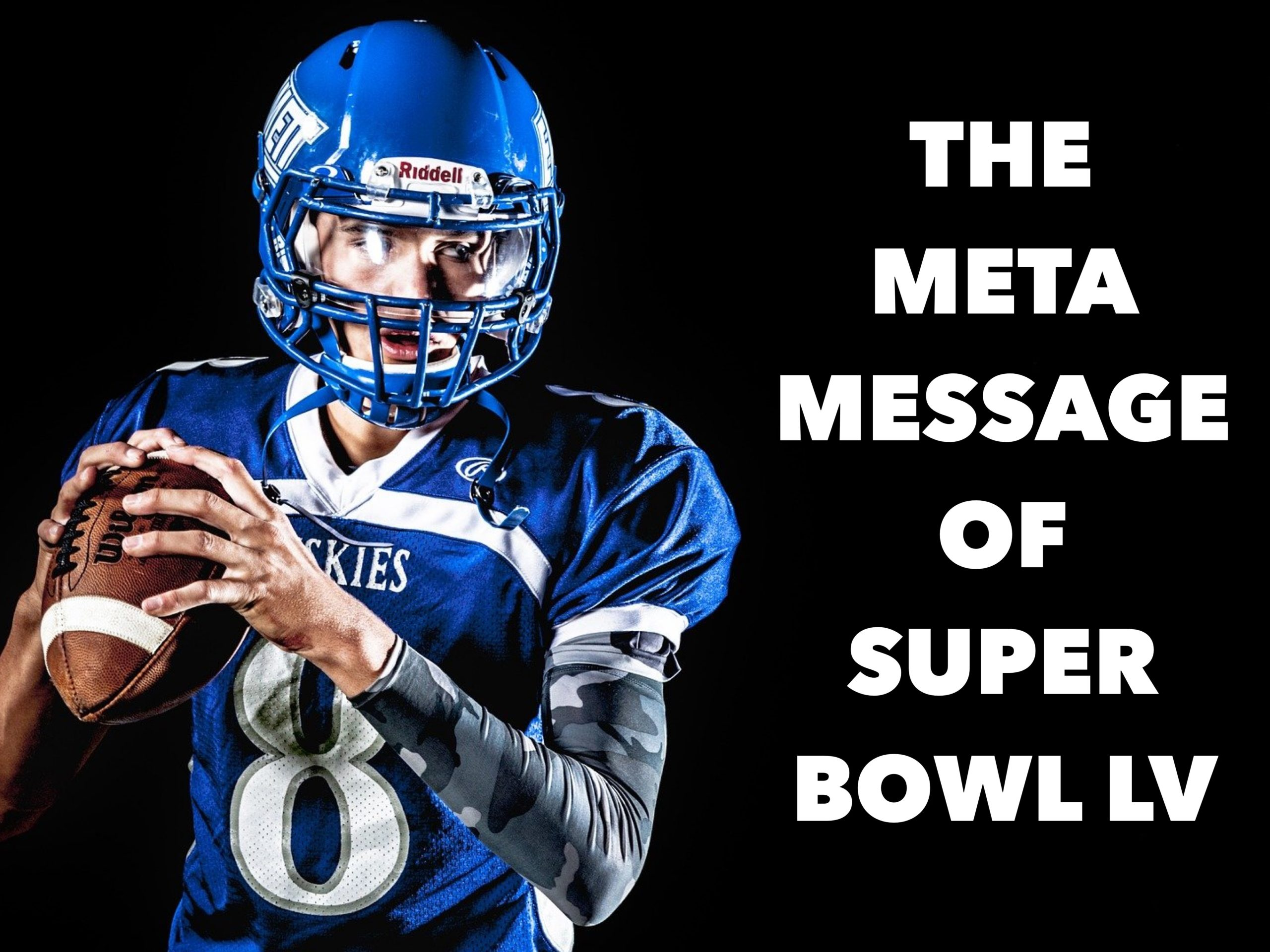 The Meta Message of Super Bowl LV.