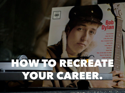 How To Recreate Your Career.